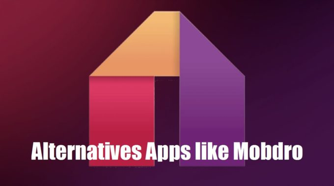 Best Alternative Apps like Mobdro to watch movies and TV shows