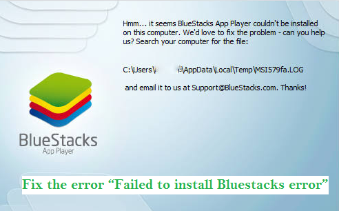 "How to fix the error ""Failed to install Bluestacks error"""